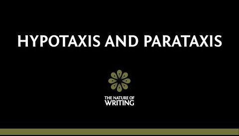Hypotaxis and Parataxis | Sentence Structure | The Nature of Writing