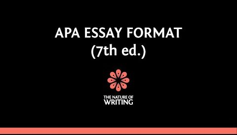 APA Essay Format (7th ed.) | Essay Writing | The Nature of Writing
