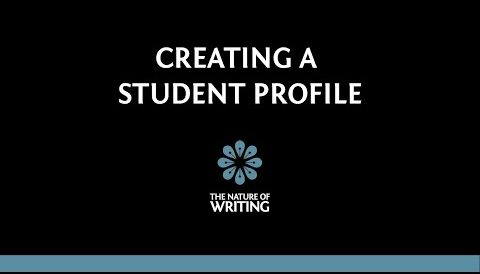 Creating Your Student Profile on The Nature of Writing